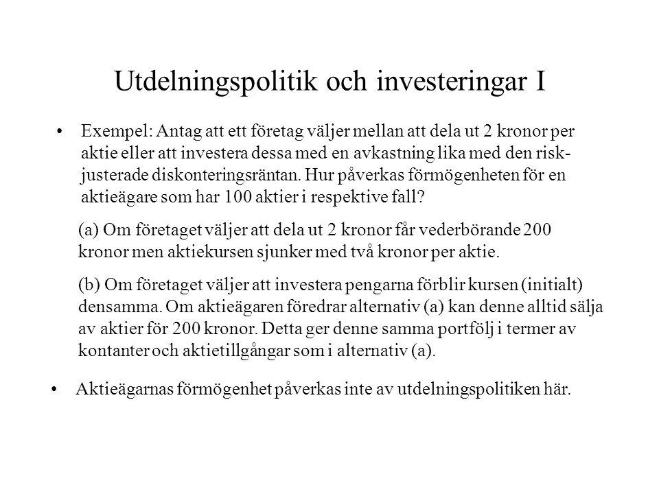 Utdelningspolitik och investeringar I Exempel: Antag att ett företag väljer mellan att dela ut 2 kronor per aktie eller att investera dessa med en avk