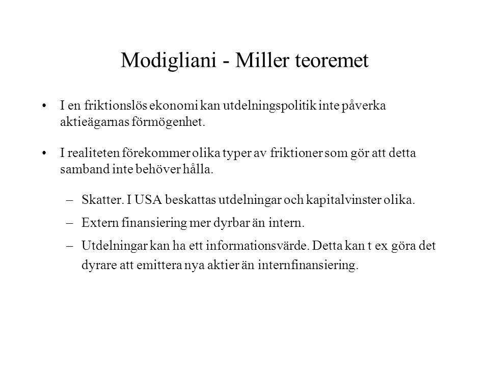 Modigliani - Miller teoremet I en friktionslös ekonomi kan utdelningspolitik inte påverka aktieägarnas förmögenhet. I realiteten förekommer olika type