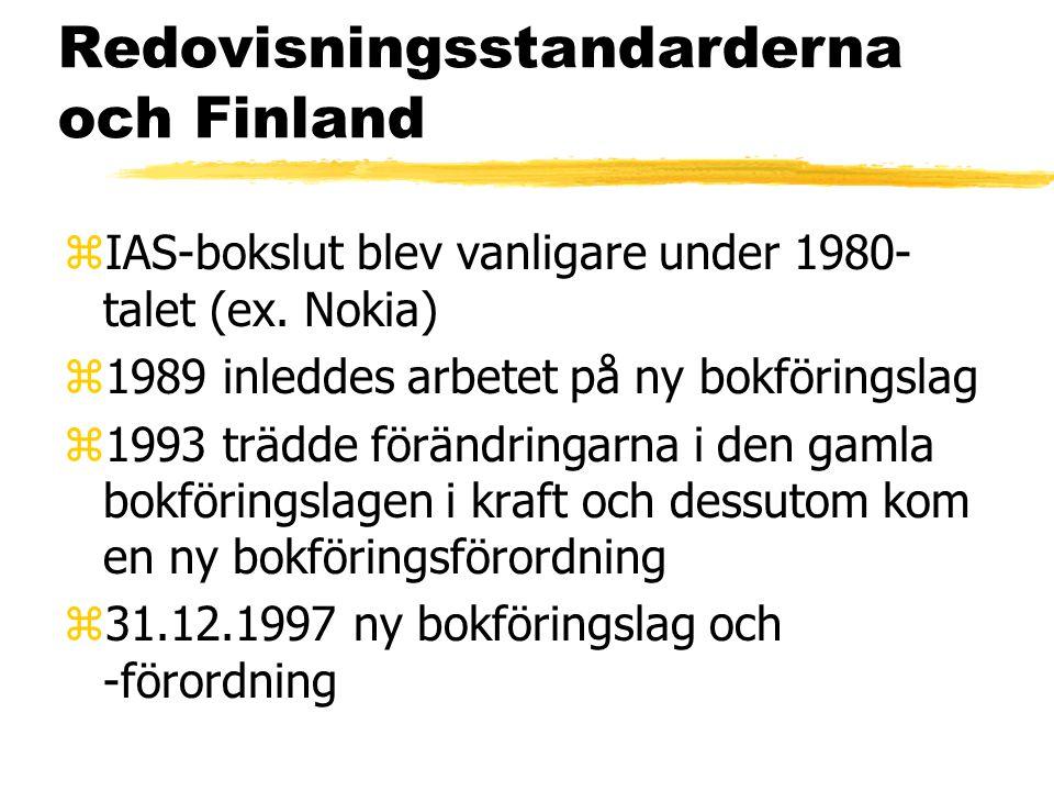 Redovisningsstandarderna och Finland zIAS-bokslut blev vanligare under 1980- talet (ex. Nokia) z1989 inleddes arbetet på ny bokföringslag z1993 trädde