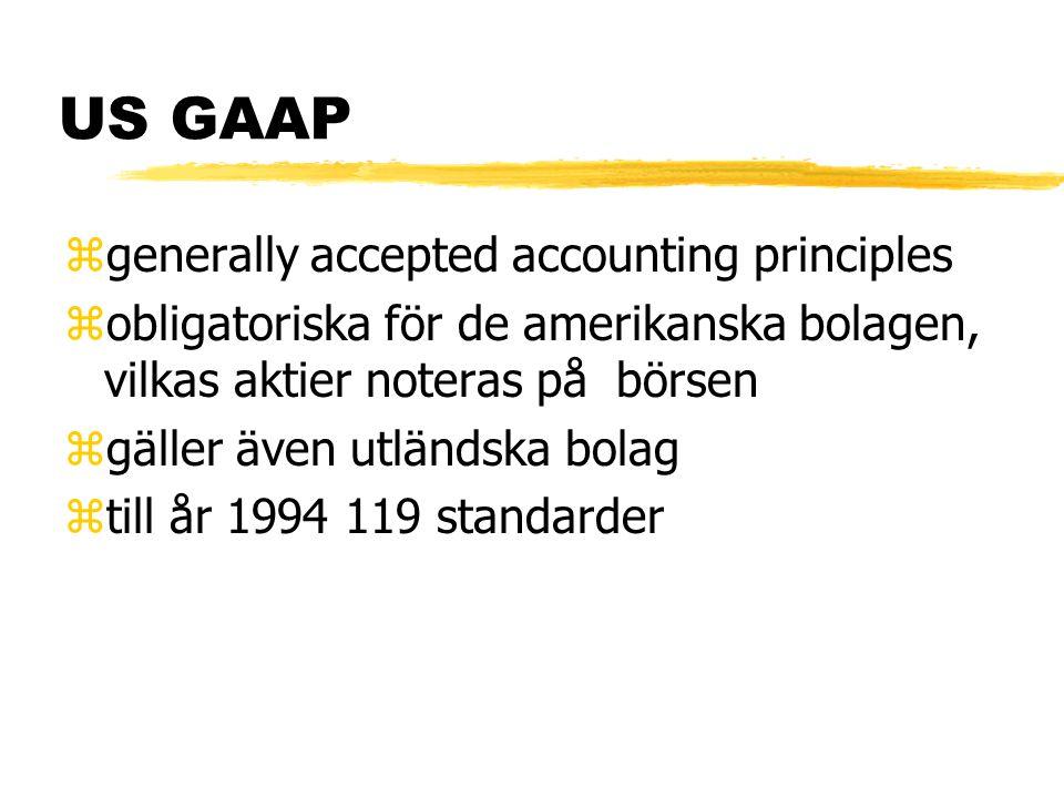 US GAAP zgenerally accepted accounting principles zobligatoriska för de amerikanska bolagen, vilkas aktier noteras på börsen zgäller även utländska bolag ztill år 1994 119 standarder