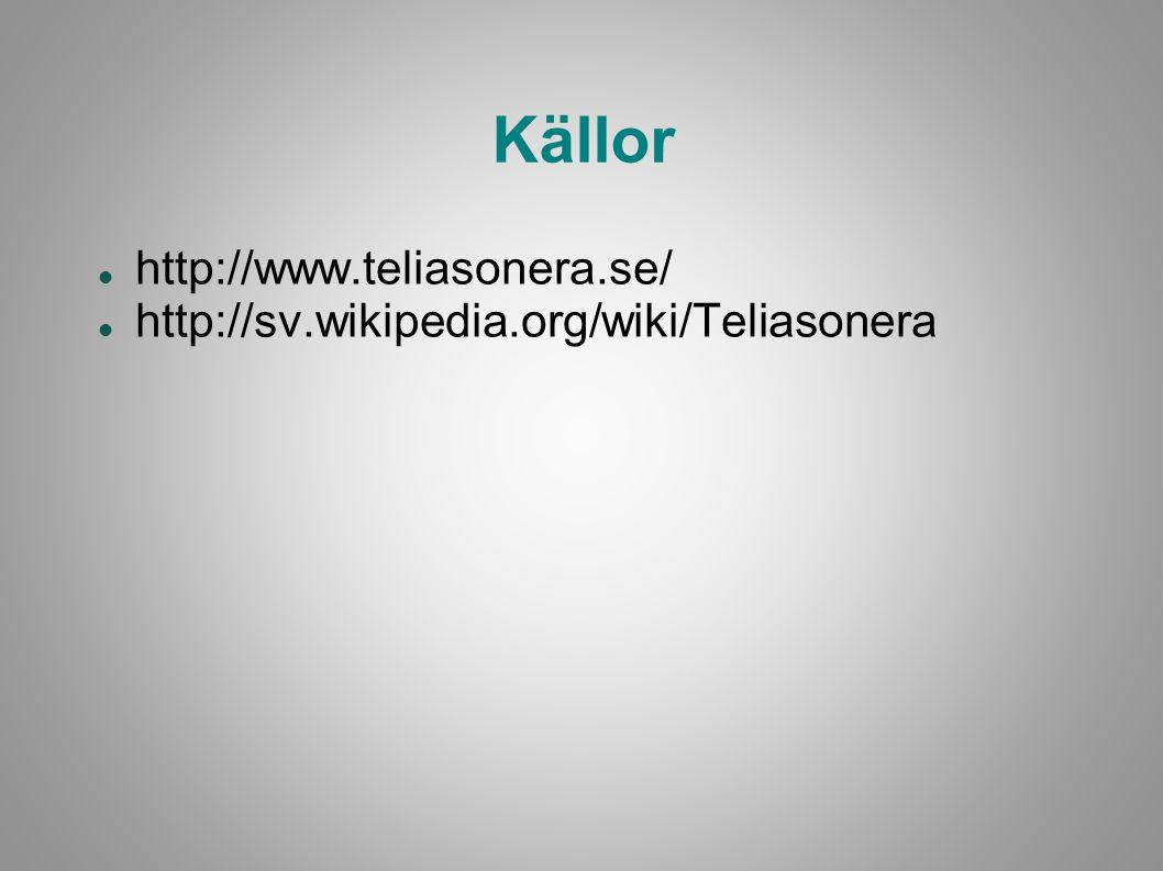 Källor http://www.teliasonera.se/ http://sv.wikipedia.org/wiki/Teliasonera