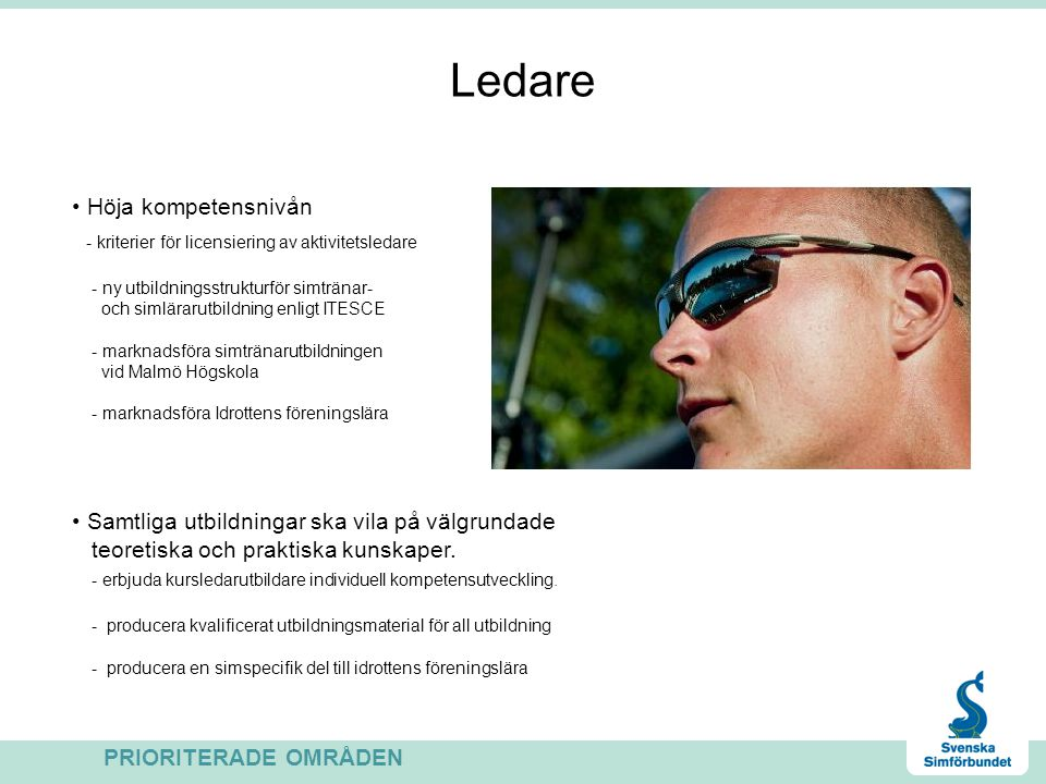 Ledare Höja kompetensnivån - kriterier för licensiering av aktivitetsledare - ny utbildningsstrukturför simtränar- och simlärarutbildning enligt ITESC
