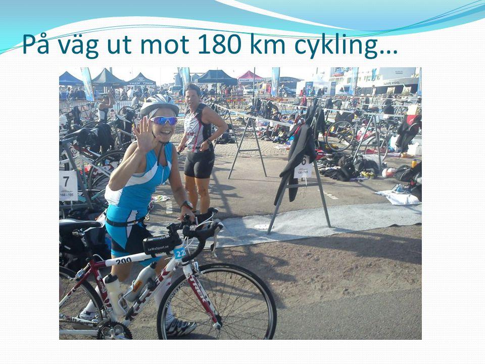 På väg ut mot 180 km cykling…