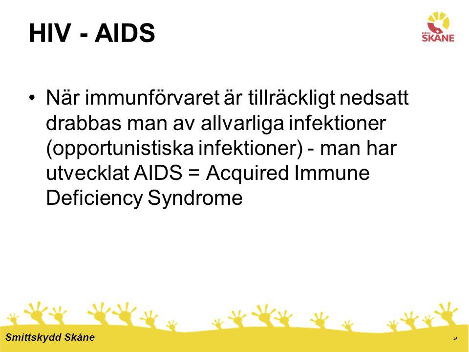 46 HIV - AIDS När immunförvaret är tillräckligt nedsatt drabbas man av allvarliga infektioner (opportunistiska infektioner) - man har utvecklat AIDS =