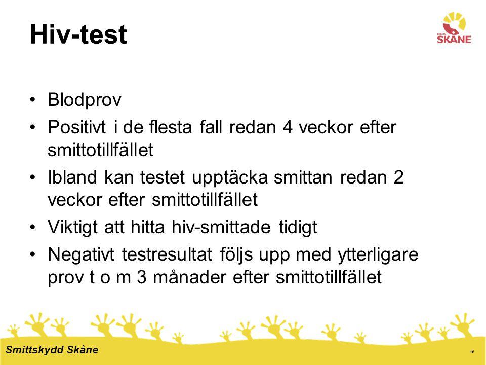 49 Hiv-test Blodprov Positivt i de flesta fall redan 4 veckor efter smittotillfället Ibland kan testet upptäcka smittan redan 2 veckor efter smittotil