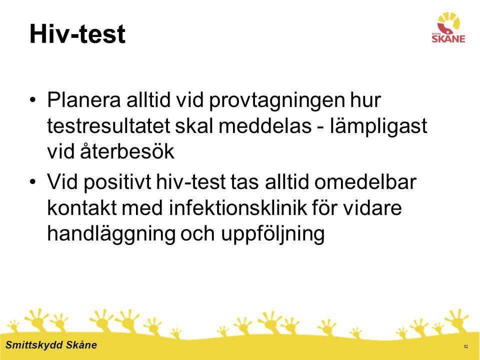 52 Hiv-test Planera alltid vid provtagningen hur testresultatet skal meddelas - lämpligast vid återbesök Vid positivt hiv-test tas alltid omedelbar ko