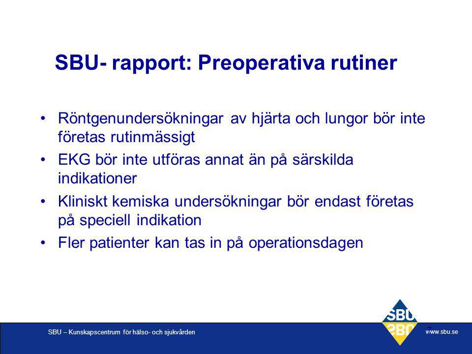 SBU – Kunskapscentrum för hälso- och sjukvården www.sbu.se 7 Röntgenundersökningar av hjärta och lungor bör inte företas rutinmässigt EKG bör inte utf