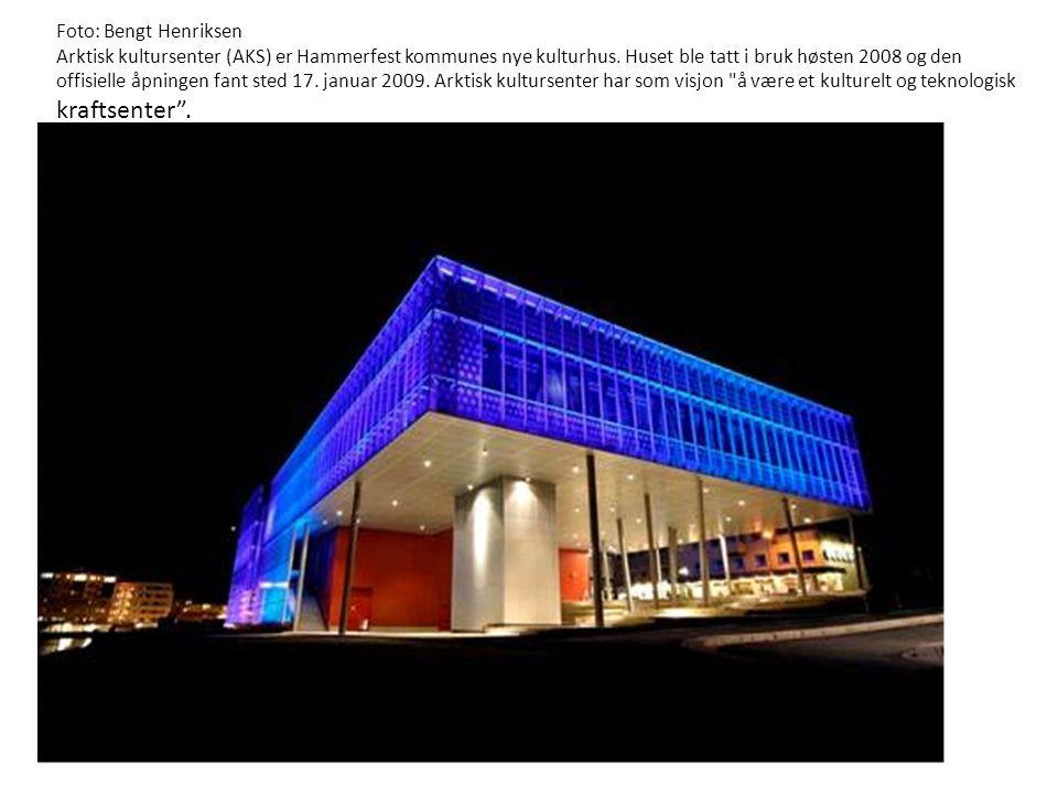 Foto: Bengt Henriksen Arktisk kultursenter (AKS) er Hammerfest kommunes nye kulturhus. Huset ble tatt i bruk høsten 2008 og den offisielle åpningen fa