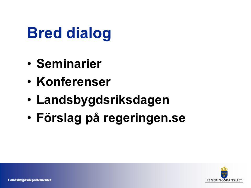 Landsbygdsdepartementet Bred dialog Seminarier Konferenser Landsbygdsriksdagen Förslag på regeringen.se