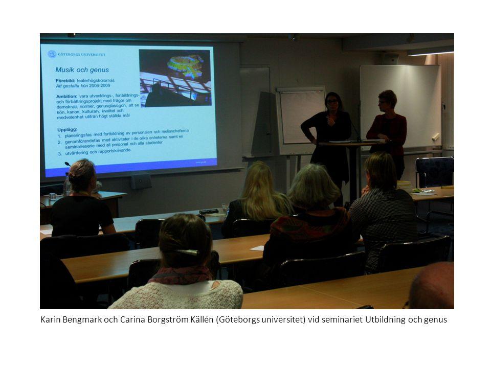 Karin Bengmark och Carina Borgström Källén (Göteborgs universitet) vid seminariet Utbildning och genus