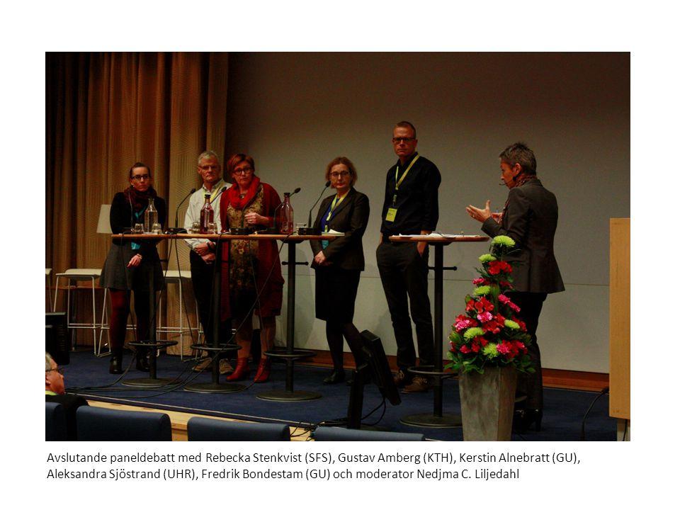 Avslutande paneldebatt med Rebecka Stenkvist (SFS), Gustav Amberg (KTH), Kerstin Alnebratt (GU), Aleksandra Sjöstrand (UHR), Fredrik Bondestam (GU) oc