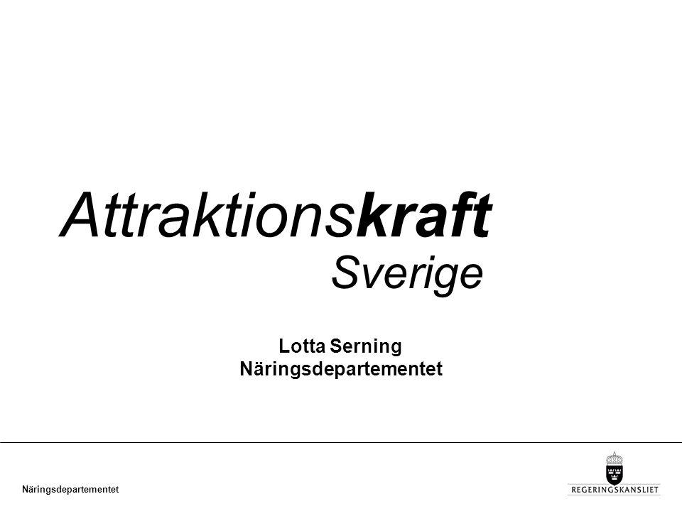 Näringsdepartementet Attraktionskraft Sverige Lotta Serning Näringsdepartementet