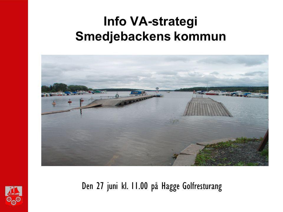 Info VA-strategi Smedjebackens kommun Den 27 juni kl. 11.00 på Hagge Golfresturang