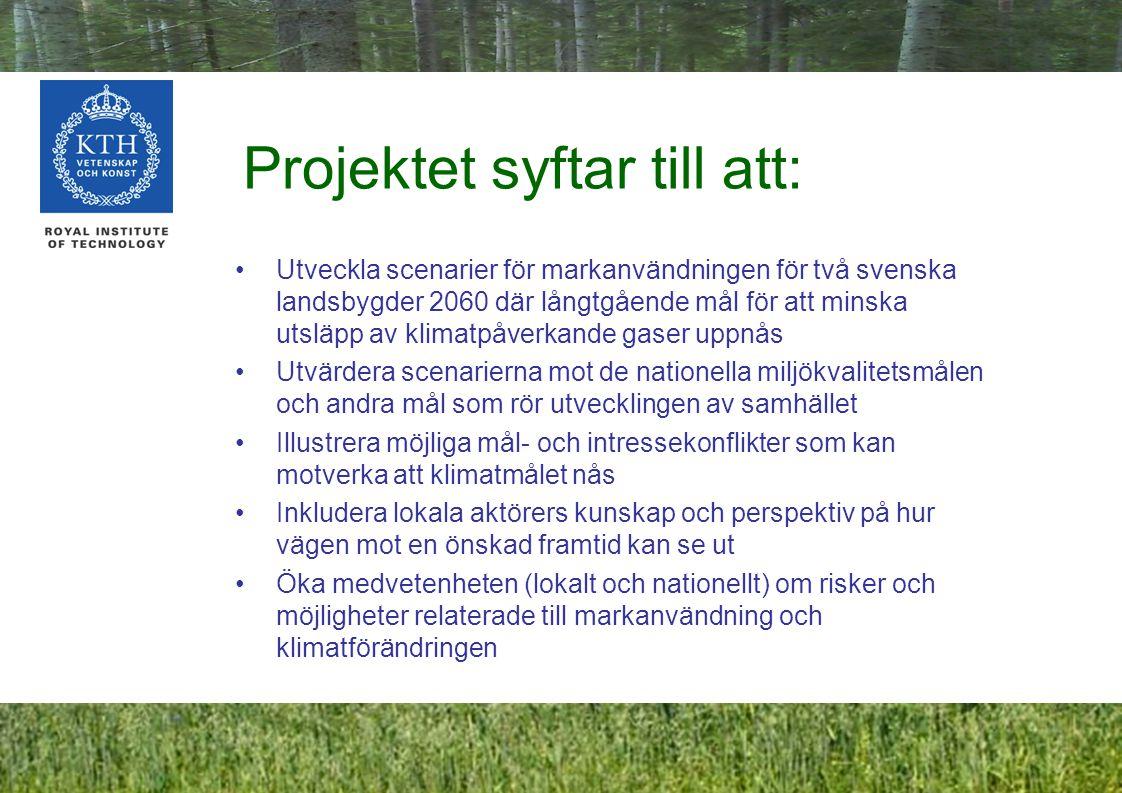 4 Projektet syftar till att: Utveckla scenarier för markanvändningen för två svenska landsbygder 2060 där långtgående mål för att minska utsläpp av klimatpåverkande gaser uppnås Utvärdera scenarierna mot de nationella miljökvalitetsmålen och andra mål som rör utvecklingen av samhället Illustrera möjliga mål- och intressekonflikter som kan motverka att klimatmålet nås Inkludera lokala aktörers kunskap och perspektiv på hur vägen mot en önskad framtid kan se ut Öka medvetenheten (lokalt och nationellt) om risker och möjligheter relaterade till markanvändning och klimatförändringen