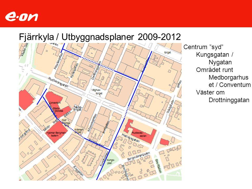 """Fjärrkyla / Utbyggnadsplaner 2009-2012 Centrum """"syd"""" Kungsgatan / Nygatan Området runt Medborgarhus et / Conventum Väster om Drottninggatan"""
