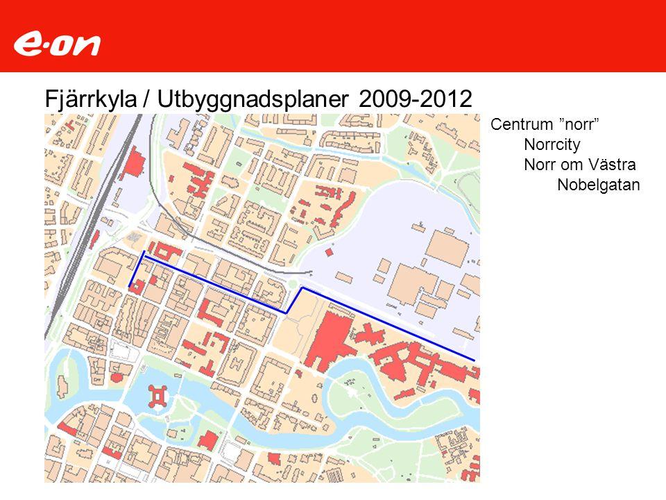 """Fjärrkyla / Utbyggnadsplaner 2009-2012 Centrum """"norr"""" Norrcity Norr om Västra Nobelgatan"""