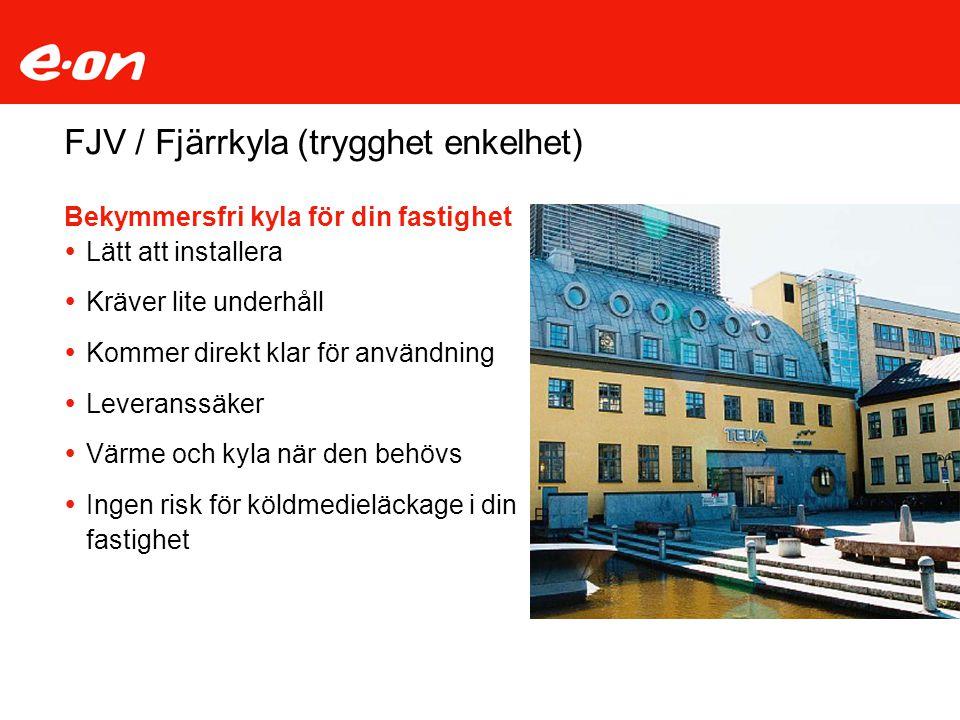 FJV / Fjärrkyla (trygghet enkelhet) Bekymmersfri kyla för din fastighet  Lätt att installera  Kräver lite underhåll  Kommer direkt klar för användn
