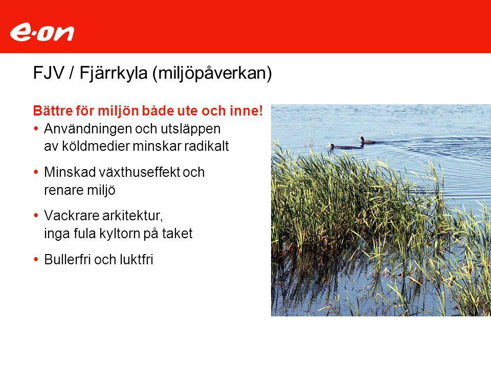 FJV / Fjärrkyla (miljöpåverkan) Bättre för miljön både ute och inne.