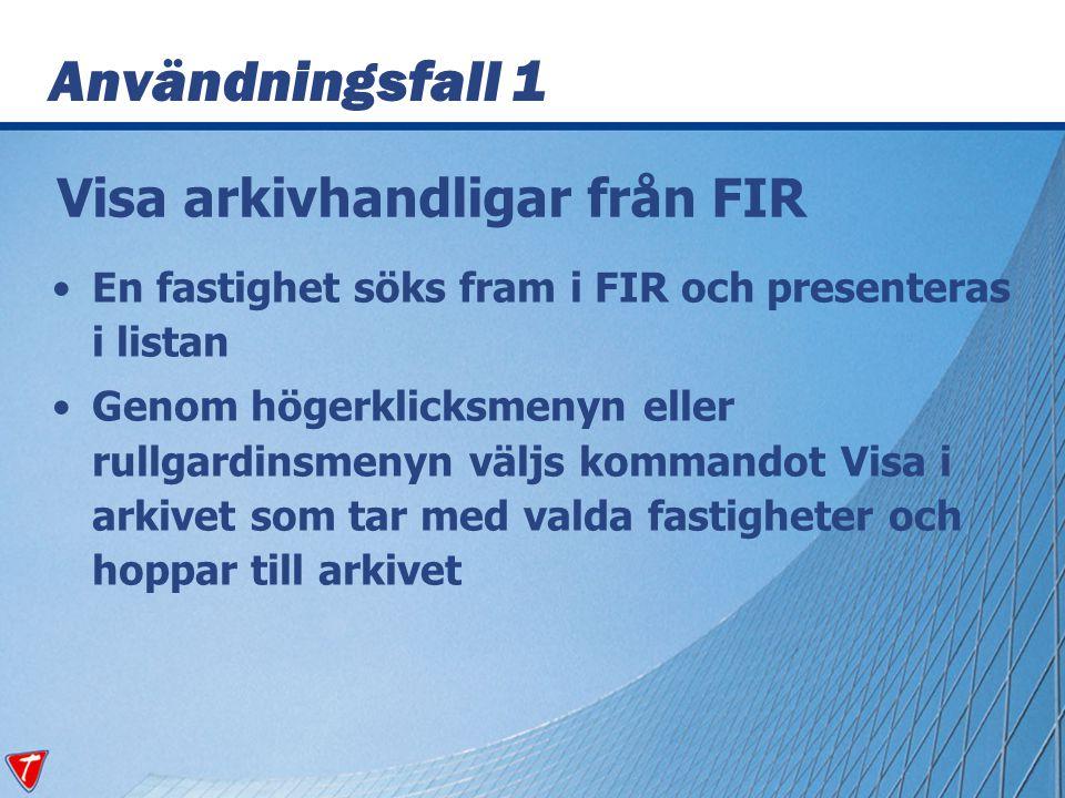 Visa arkivhandligar från FIR En fastighet söks fram i FIR och presenteras i listan Genom högerklicksmenyn eller rullgardinsmenyn väljs kommandot Visa