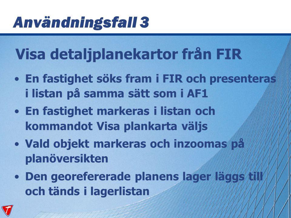 Visa detaljplanekartor från FIR En fastighet söks fram i FIR och presenteras i listan på samma sätt som i AF1 En fastighet markeras i listan och komma