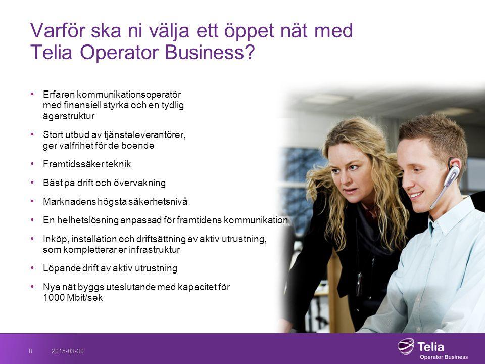 2015-03-30TeliaSonera som kommunikationsoperatör9 Busi ness Med öppet nät från Telia Operator Business Fler tillkommer löpande… - är det senaste tillskottet som tjänsteleverantör!