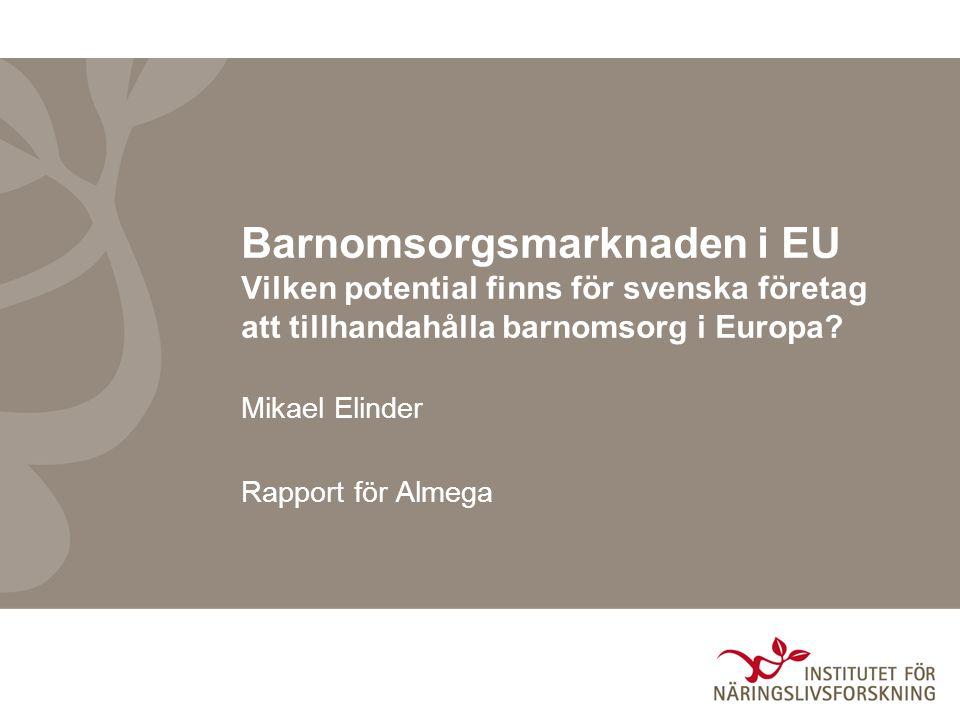 Svensk barnomsorg Sverige lyfts ofta fram som ett föredöme inom barnomsorg Systemet underlättar för kvinnor att kombinera yrkesliv med familj Barnen har det bra (OECD, 2009)