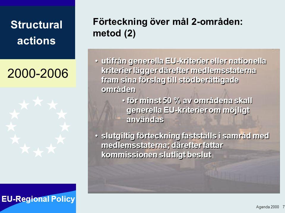 2000-2006 EU-Regional Policy Structural actions Agenda 2000 18 Övergångsbestämmelser Inget abrupt slut på EU:s regionalstöd Gamla mål 1: 2000-2005: gradvis sänkt finansiering från ERUF, ESF, EUGFJ (utv.sektionen), FFU 2006: för områden som uppfyller kriterierna för mål 2: programmen förlängs för övriga områden: ESF, EUGFJ (garantisektionen) och FFU fortsätter med samma program (däremot inte ERUF) Gamla mål 2 och 5b: 2000-2005: gradvis minskat stöd från enbart ERUF; plus 7 år med stöd under det generella mål 3, landsbygdens utveckling och FFU program.