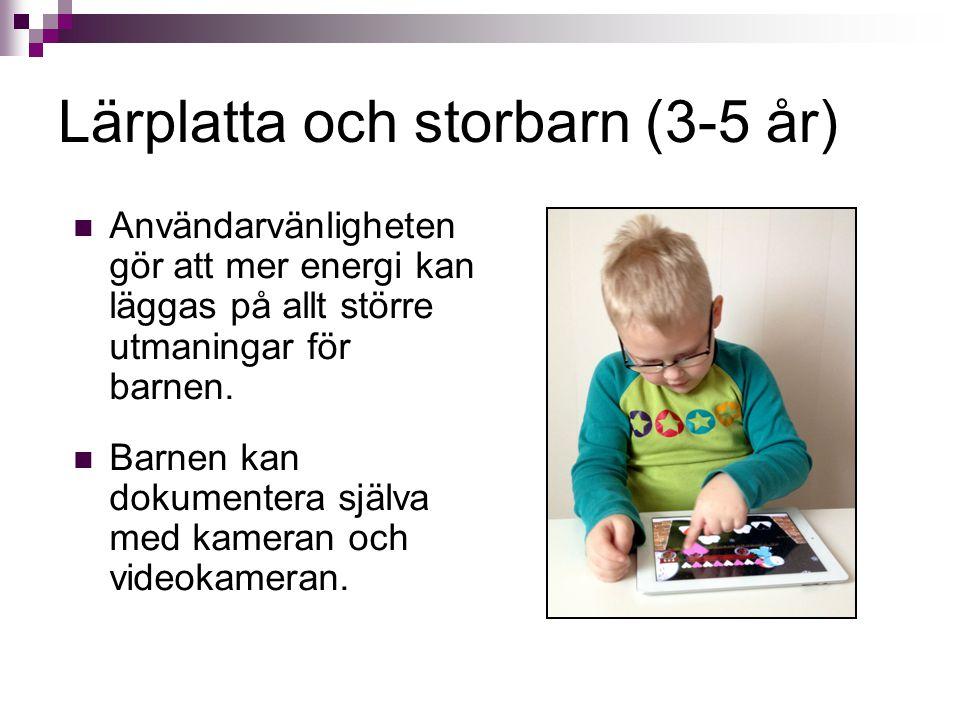 Lärplatta och storbarn (3-5 år) Användarvänligheten gör att mer energi kan läggas på allt större utmaningar för barnen. Barnen kan dokumentera själva
