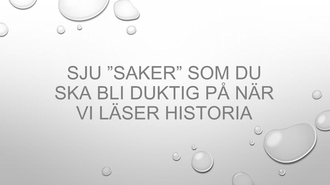 """SJU """"SAKER"""" SOM DU SKA BLI DUKTIG PÅ NÄR VI LÄSER HISTORIA"""