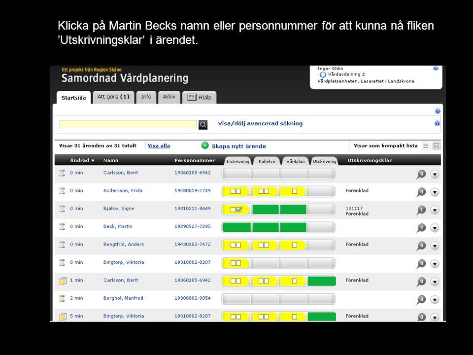 Klicka på Martin Becks namn eller personnummer för att kunna nå fliken 'Utskrivningsklar' i ärendet.