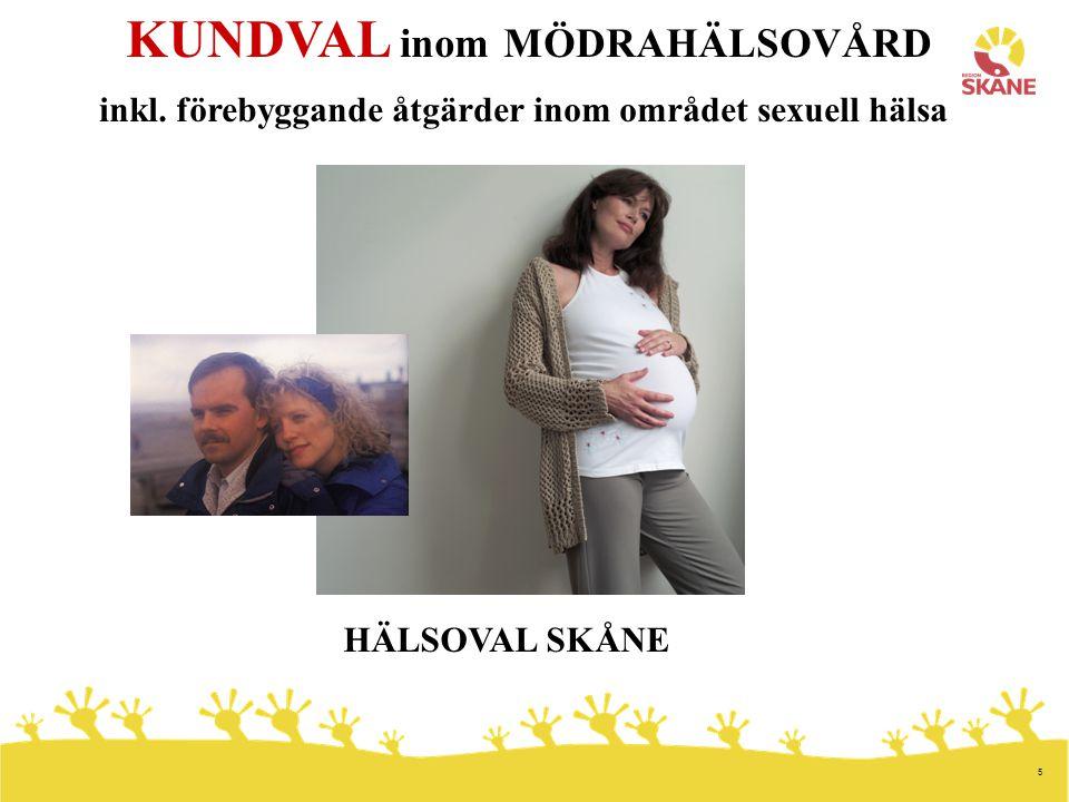 5 KUNDVAL inom MÖDRAHÄLSOVÅRD inkl. förebyggande åtgärder inom området sexuell hälsa HÄLSOVAL SKÅNE