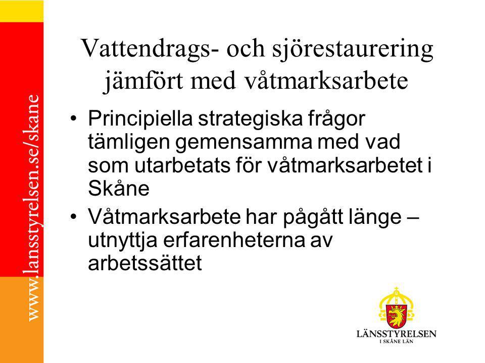Vattendrags- och sjörestaurering jämfört med våtmarksarbete Principiella strategiska frågor tämligen gemensamma med vad som utarbetats för våtmarksarbetet i Skåne Våtmarksarbete har pågått länge – utnyttja erfarenheterna av arbetssättet