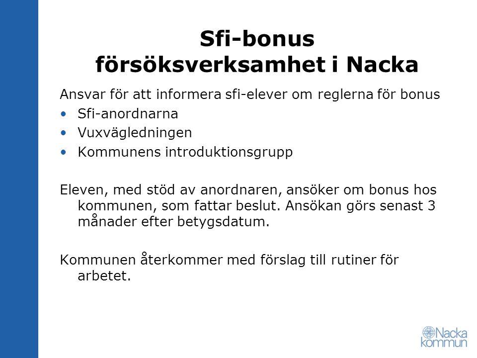 Sfi-bonus försöksverksamhet i Nacka Kvalitetshöjande åtgärder (diskussioner) -