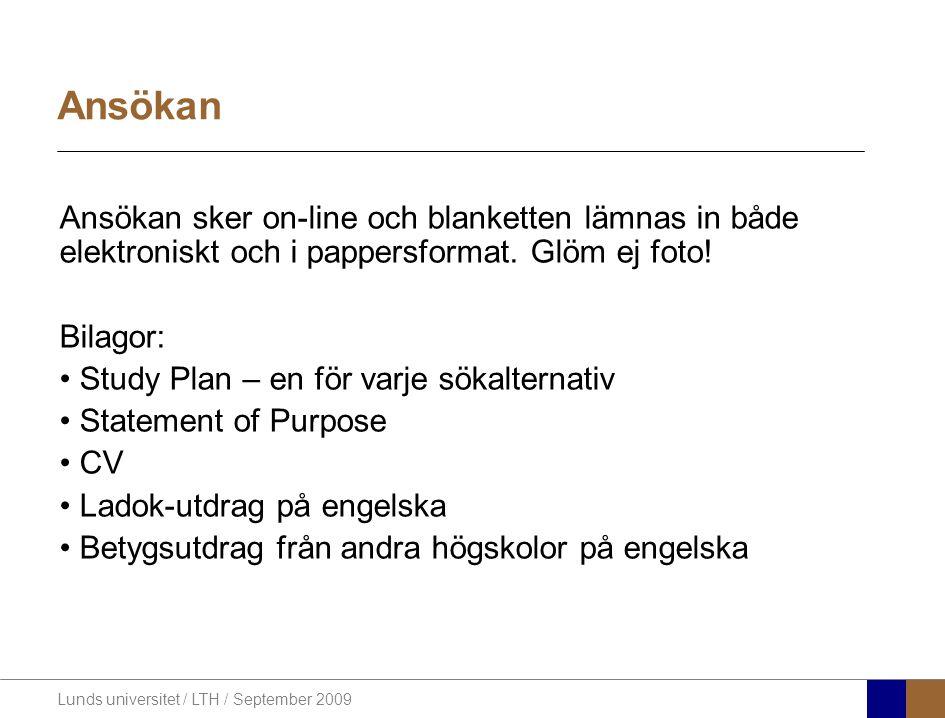 Lunds universitet / LTH / September 2009 Ansökan Ansökan sker on-line och blanketten lämnas in både elektroniskt och i pappersformat.