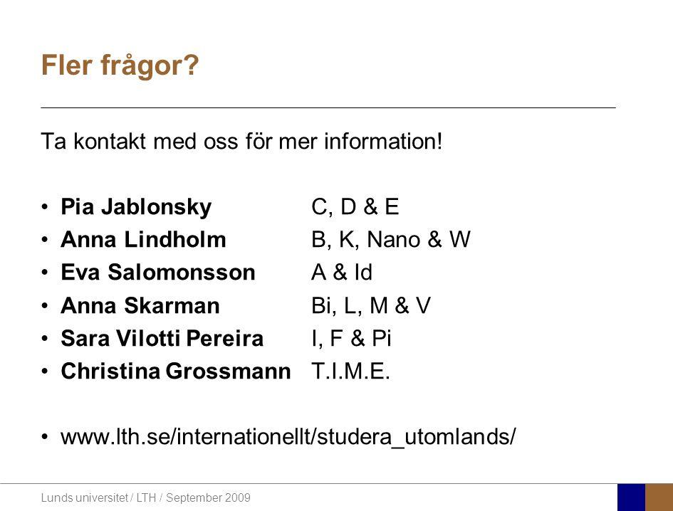 Lunds universitet / LTH / September 2009 Fler frågor.
