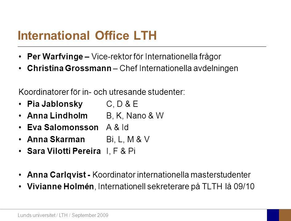 Lunds universitet / LTH / September 2009 Att lämna in: Ansökan - rangordna 5 val (LUUP) + 3 val (LTH) - var noga med ansökningskoderna.