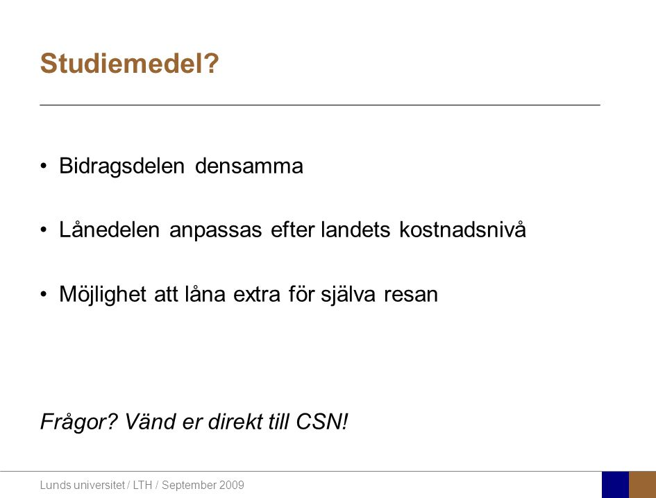 Lunds universitet / LTH / September 2009 Studiemedel.