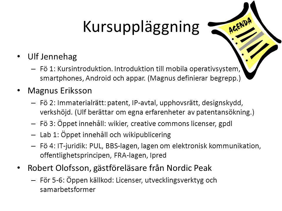 Kursinnehåll (forts.) Olle Nilsson – Fö 7-9: Open Innovation: grundläggande principer, samarbetsformer, typfall.