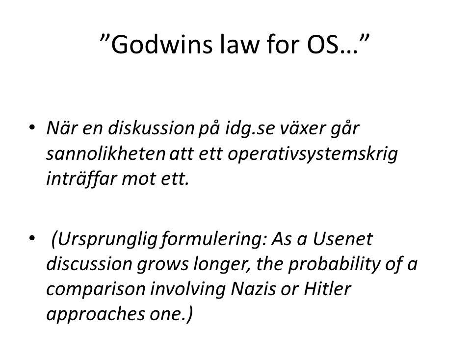 Godwins law for OS… När en diskussion på idg.se växer går sannolikheten att ett operativsystemskrig inträffar mot ett.