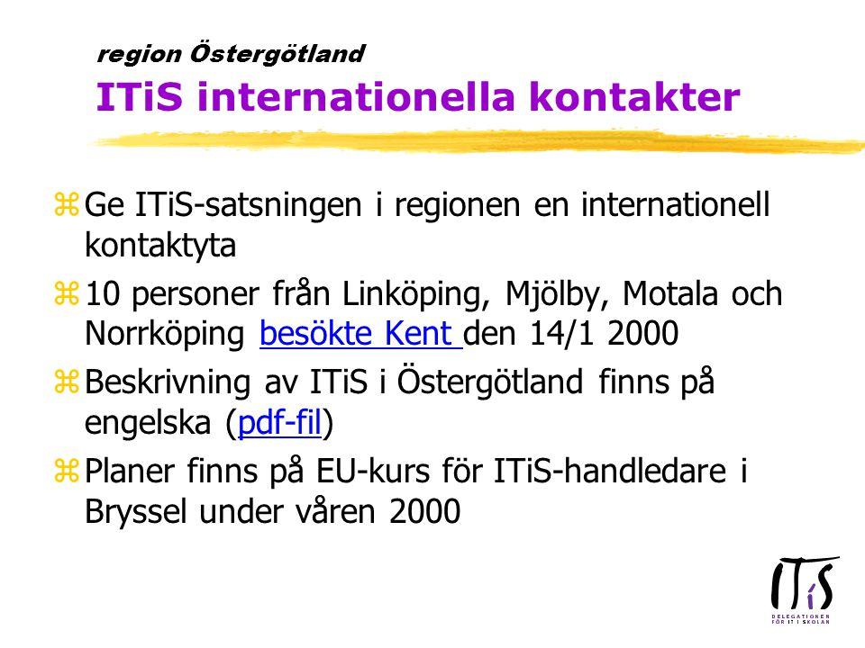 zGe ITiS-satsningen i regionen en internationell kontaktyta z10 personer från Linköping, Mjölby, Motala och Norrköping besökte Kent den 14/1 2000besökte Kent zBeskrivning av ITiS i Östergötland finns på engelska (pdf-fil)pdf-fil zPlaner finns på EU-kurs för ITiS-handledare i Bryssel under våren 2000 region Östergötland ITiS internationella kontakter