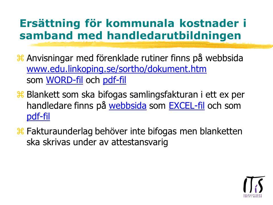 Ersättning för kommunala kostnader i samband med handledarutbildningen zAnvisningar med förenklade rutiner finns på webbsida www.edu.linkoping.se/sortho/dokument.htm som WORD-fil och pdf-fil www.edu.linkoping.se/sortho/dokument.htmWORD-filpdf-fil zBlankett som ska bifogas samlingsfakturan i ett ex per handledare finns på webbsida som EXCEL-fil och som pdf-filwebbsidaEXCEL-fil pdf-fil zFakturaunderlag behöver inte bifogas men blanketten ska skrivas under av attestansvarig