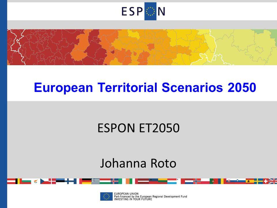 ET2050 stödjer beslutsfattare att formulera en integrerad och långsiktig målbild för den territoriella utvecklingen av Europa 2050 Scenarier för 2030 & 2050 och Vision 2050 ET2050