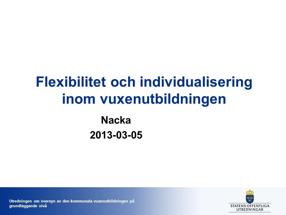 Utredningen om översyn av den kommunala vuxenutbildningen på grundläggande nivå Målet med den kommunala vuxenutbildningen (SL 2010:800) …vuxna ska stödjas och stimuleras i sitt lärande.