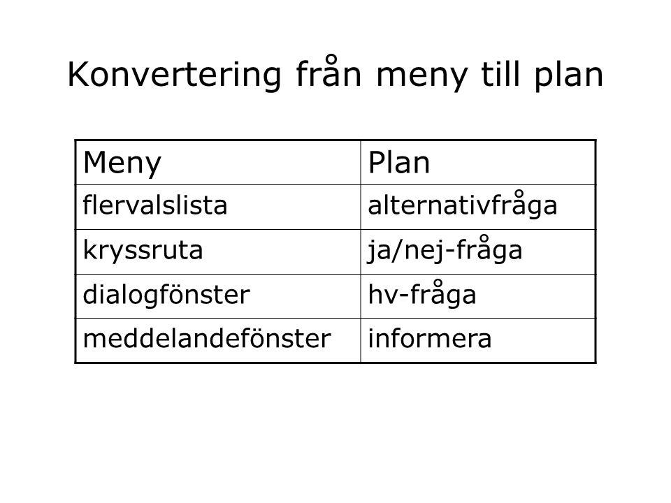 Konvertering från meny till plan MenyPlan flervalslistaalternativfråga kryssrutaja/nej-fråga dialogfönsterhv-fråga meddelandefönsterinformera