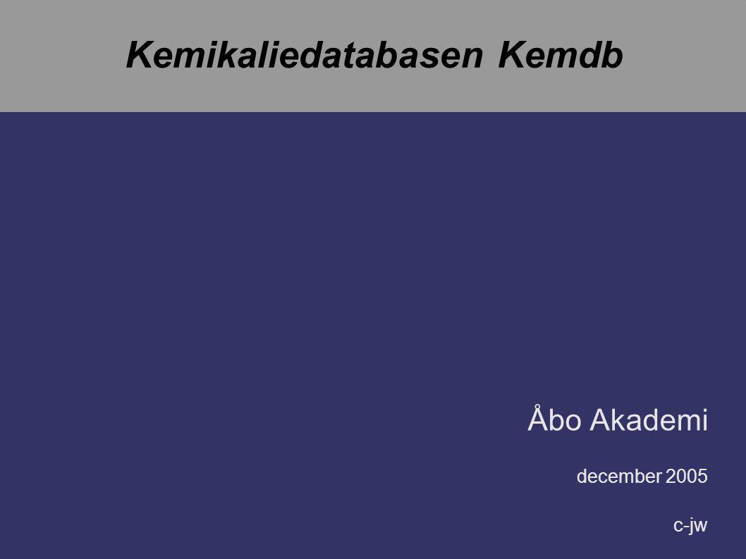 Kemikaliedatabasen Kemdb Åbo Akademi december 2005 c-jw