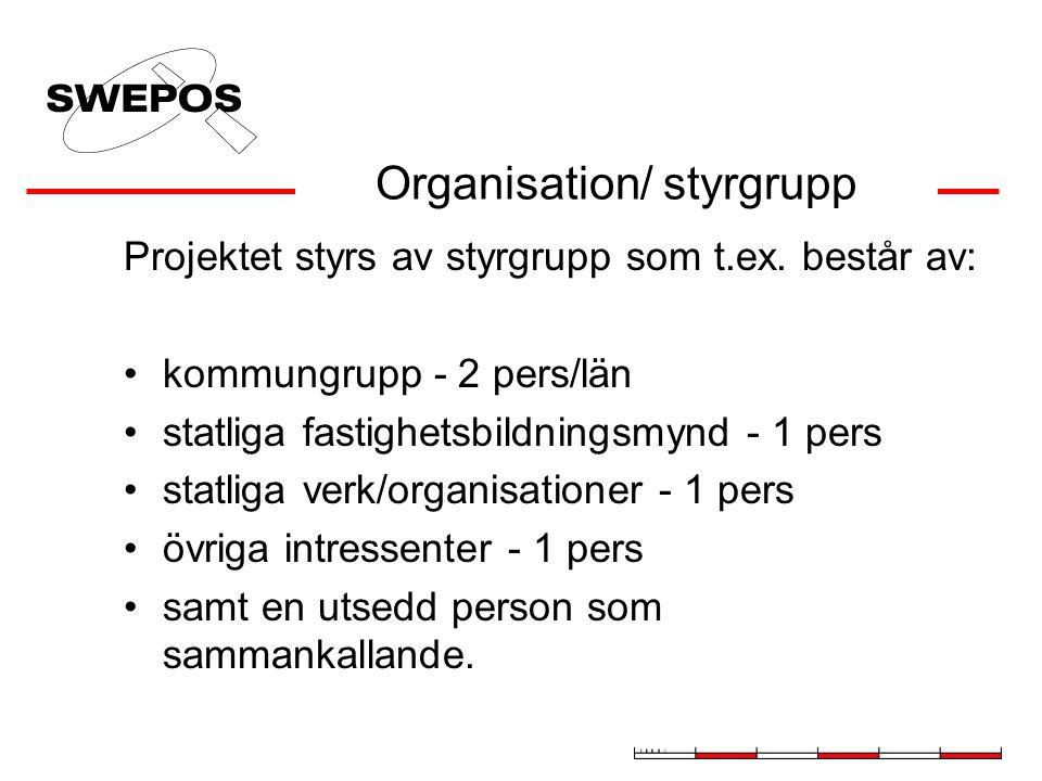 Organisation/ styrgrupp Projektet styrs av styrgrupp som t.ex. består av: kommungrupp - 2 pers/län statliga fastighetsbildningsmynd - 1 pers statliga