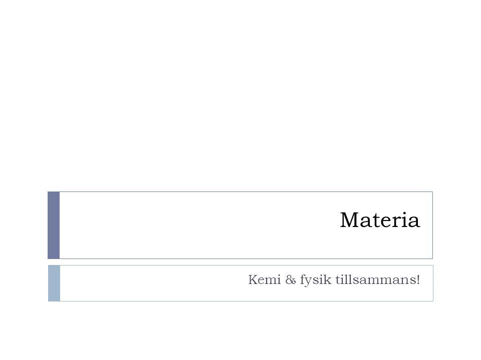 Materia Kemi & fysik tillsammans!