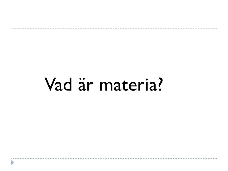 Vad är materia?