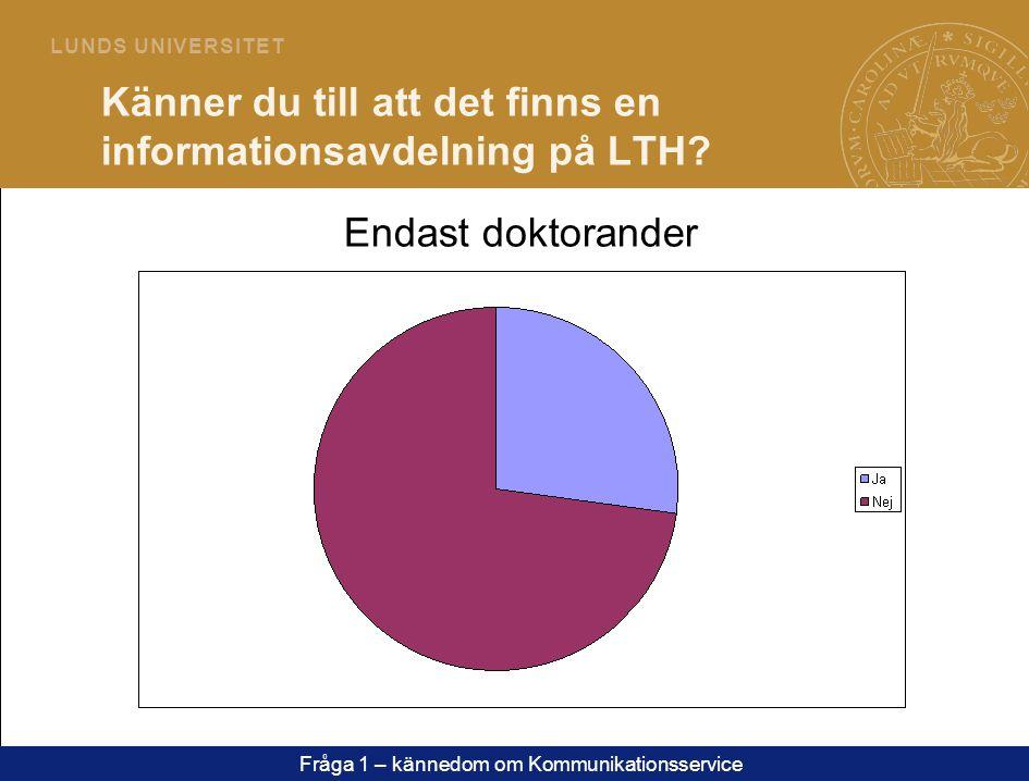 4 L U N D S U N I V E R S I T E T Känner du till att det finns en informationsavdelning på LTH.