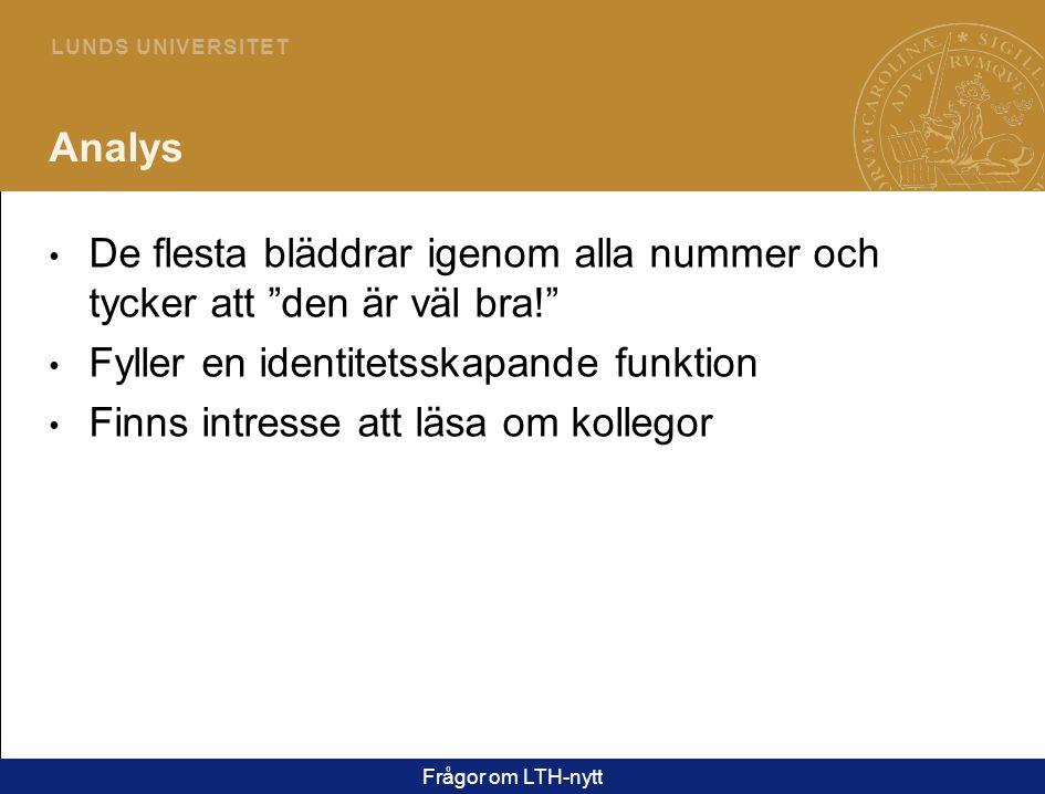 20 L U N D S U N I V E R S I T E T Fördelning LTH – Lunds universitet Fråga 15 Varumärke / identitet